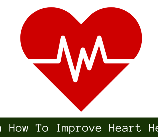 Learn Ways To Improve Heart Health