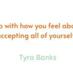 Self-love-has-very-little-to-do-with-how-you-feel-about-your-outer-self-Its-about-accepting-all-of-yourself-Tyra-Banks